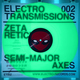 Electro Transmissions 002 - Semi-Major Axes EP