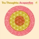Tru Thoughts: Acappellas, Vol. 1