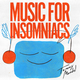 Music For Insomniacs