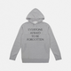 EVERYONE AFRAID TO BE FORGOTTEN hoodie