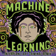 Machine Learning (Interplanetary Criminal Remix)