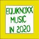 Equiknoxx Music in 2020