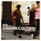 Gilles Peterson Presents Havana Cultura: Anthology