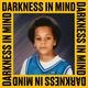 Darkness in Mind