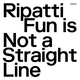 Fun Is Not A Straight Line