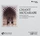 Chant Mozarabe / Mozarabic Chant - Chant from the Spanish Golden Age