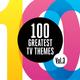 100 Greatest TV Themes, Vol. 3