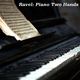 Ravel: Piano Two Hands