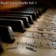 Ravel: Piano Works Vol. 1