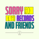 Sorry Records & Friends