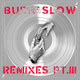 Burn Slow Remixes PT. III (feat. Miles Cooper Seaton)