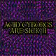 Acid Cyborgs Are Sick 02