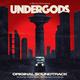 Undergods (Original Soundtrack)