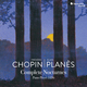 Frederic Chopin: Complete Nocturnes
