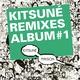 Kitsune Remixes Album #1 (Bonus Track Version)