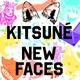 Kitsune New Faces