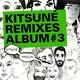 Kitsune Remixes Album #3