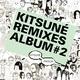 Kitsune Remixes Album #2