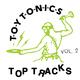 Toy Tonics Top Tracks Vol. 2