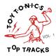 Toy Tonics Top Tracks Vol. 1