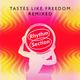 Tastes Like Freedom: Remixed
