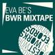 Eva Be's BWR Mixtape