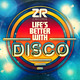 Dave Lee presents: Life's Better With Disco