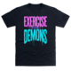 Exercise The Demons 2.0 Tee-shirt