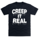 CREEP IT REAL TEE