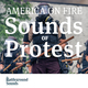 America on Fire: Sounds of Protest