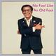 No Fool Like An Old Fool