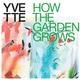 How The Garden Grows