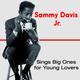 Sammy Davis Jr. Sings The Big Ones For Lovers