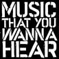Music That You Wanna Hear