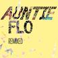 Auntie Flo Remixed