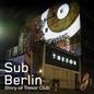 SubBerlin - The Story of Tresor