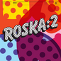 Rinse Presents: Roska 2