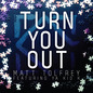 Turn You Out