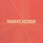 Fragments / Ascension