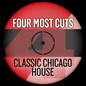 Four Most Cuts Presents - Classic Chicago House