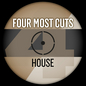 Four Most Cuts Presents - House