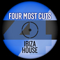 Four Most Cuts Presents - Ibiza House