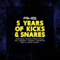 5 Years of Kicks & Snares
