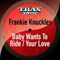 Baby Wants to Ride / Your Love (Remastered)