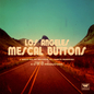 Los Angeles Mescal Buttons