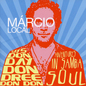 Says Don Dree Don Day Don Don: Adventures in Samba Soul