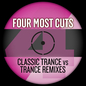 Four Most Cuts Presents - Classic Trance vs. Trance Remixes