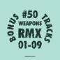 50WEAPONSRMX01-09 : Bonus Tracks