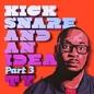 Kick Snare & An Idea, Pt. 3