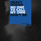 No One to Call My Own / Don't Be